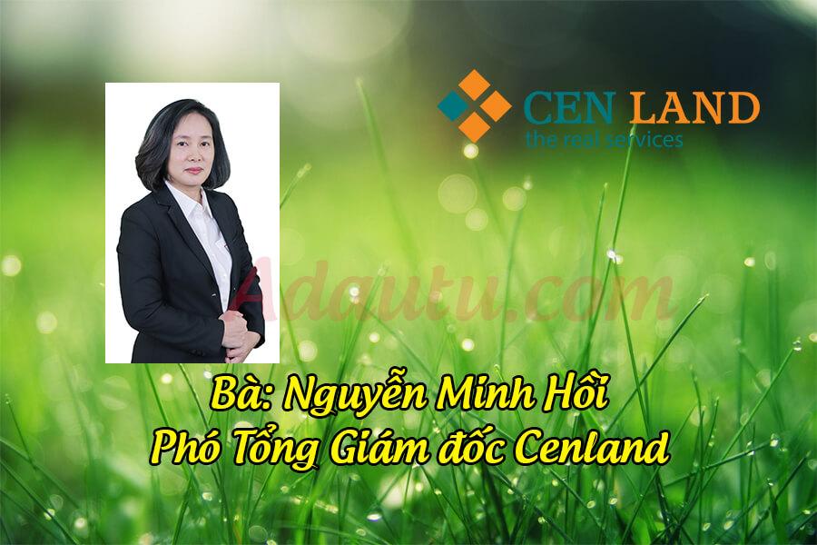 Bà Nguyễn Minh Hồi – Phó Tổng giám đốc CEN Land