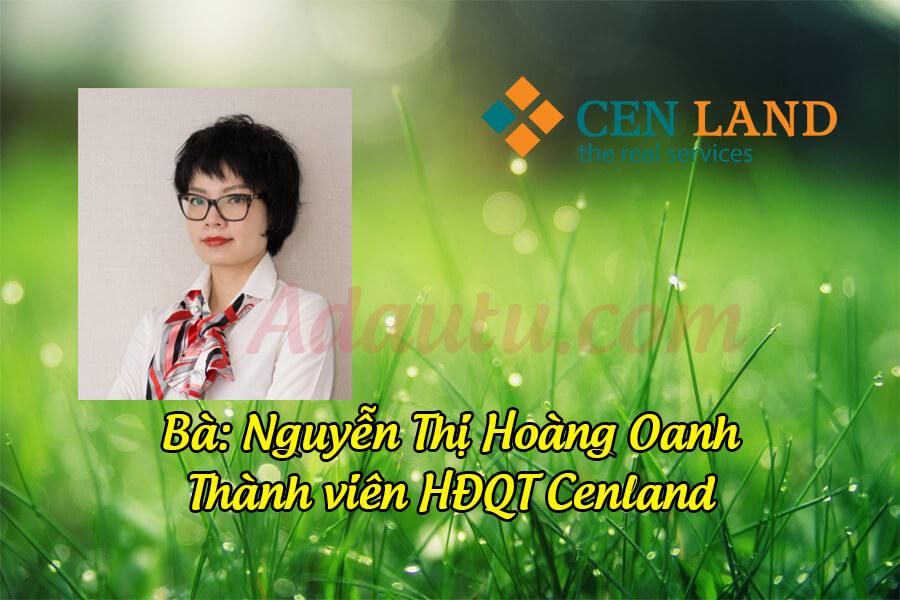 Bà Nguyễn Thị Hoàng Oanh – Thành viên HĐQT CEN Land