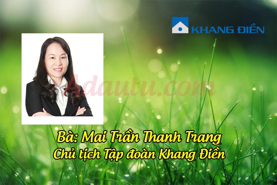Bà Mai Trần Thanh Trang - Chủ tịch HĐQT Tập đoàn Khang Điền