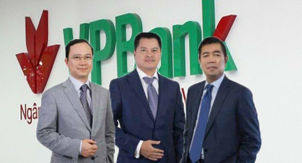 Ban lãnh đạo quyền lực Ngân hàng TMCP Việt Nam Thịnh Vượng (VPBank)