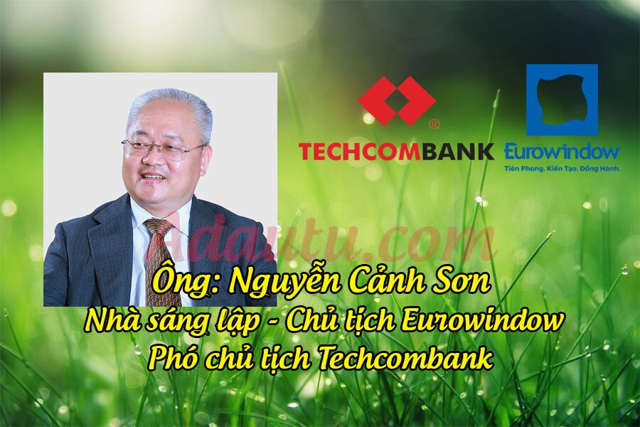 Nguyễn Cảnh Sơn - Nhà sáng lập, Chủ tịch tập đoàn Eurowindow